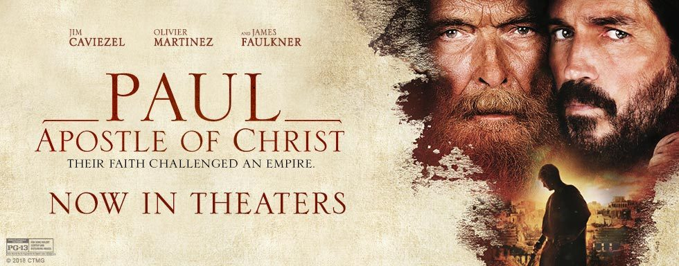 Paul Apostle of Christ - Now in Theaters!